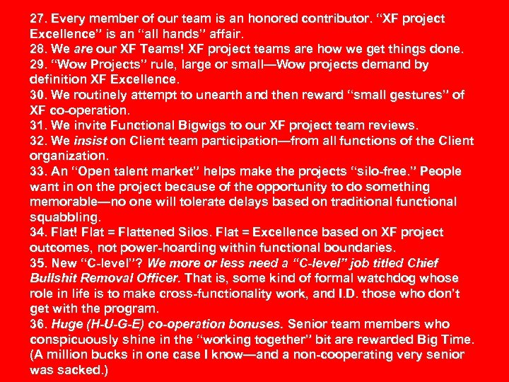 "27. Every member of our team is an honored contributor. ""XF project Excellence"" is"
