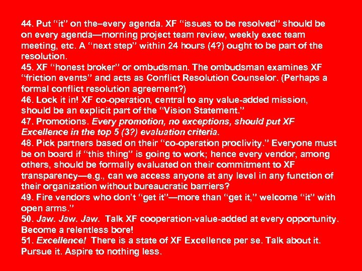 "44. Put ""it"" on the–every agenda. XF ""issues to be resolved"" should be on"