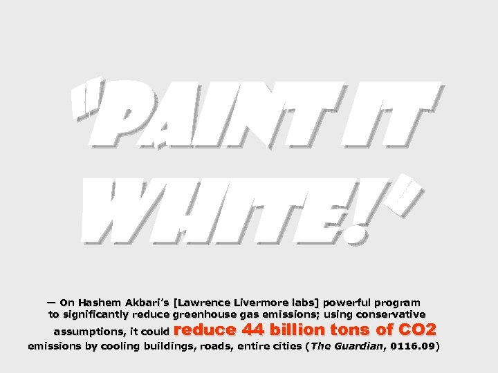 """Paint it white!"" — On Hashem Akbari's [Lawrence Livermore labs] powerful program to significantly"