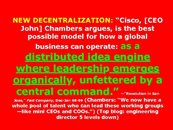 "NEW DECENTRALIZATION: ""Cisco, [CEO John] Chambers argues, is the best possible model for how"