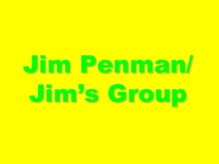 Jim Penman/ Jim's Group