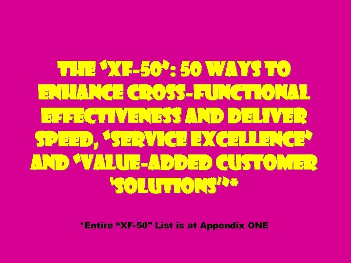 "The ""XF-50"": 50 Ways to Enhance Cross-Functional Effectiveness and Deliver Speed, ""Service Excellence"" and"