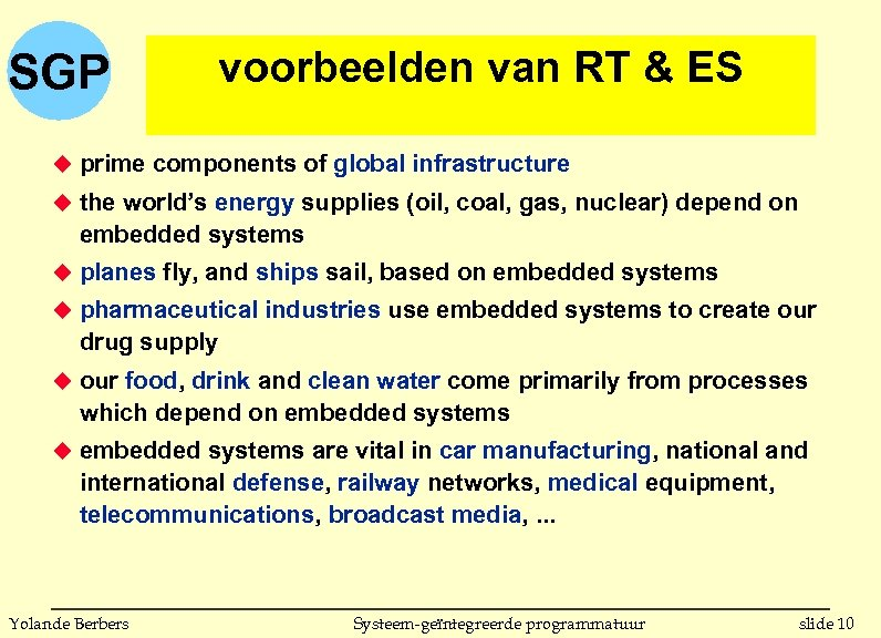 SGP voorbeelden van RT & ES u prime components of global infrastructure u the