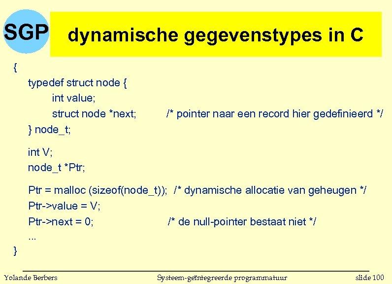 SGP dynamische gegevenstypes in C { typedef struct node { int value; struct node