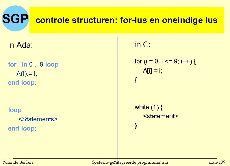 SGP controle structuren: for-lus en oneindige lus in Ada: in C: for I in