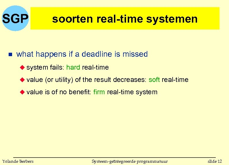 SGP n soorten real-time systemen what happens if a deadline is missed u system