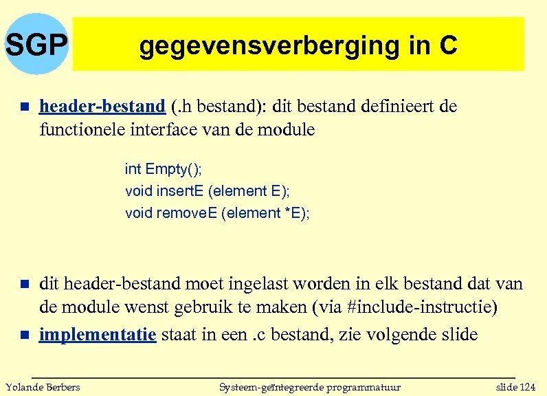SGP n gegevensverberging in C header-bestand (. h bestand): dit bestand definieert de functionele