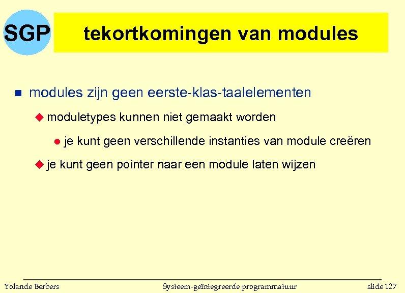 SGP n tekortkomingen van modules zijn geen eerste-klas-taalelementen u moduletypes kunnen niet gemaakt worden