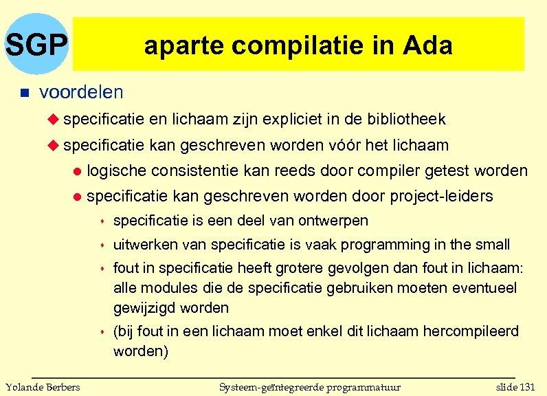 SGP n aparte compilatie in Ada voordelen u specificatie en lichaam zijn expliciet in