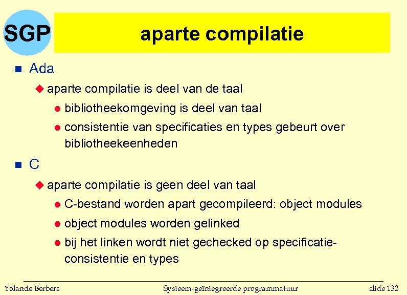 SGP n aparte compilatie Ada u aparte compilatie is deel van de taal l