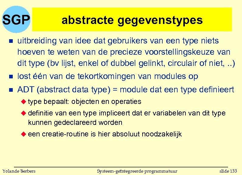 SGP abstracte gegevenstypes n uitbreiding van idee dat gebruikers van een type niets hoeven