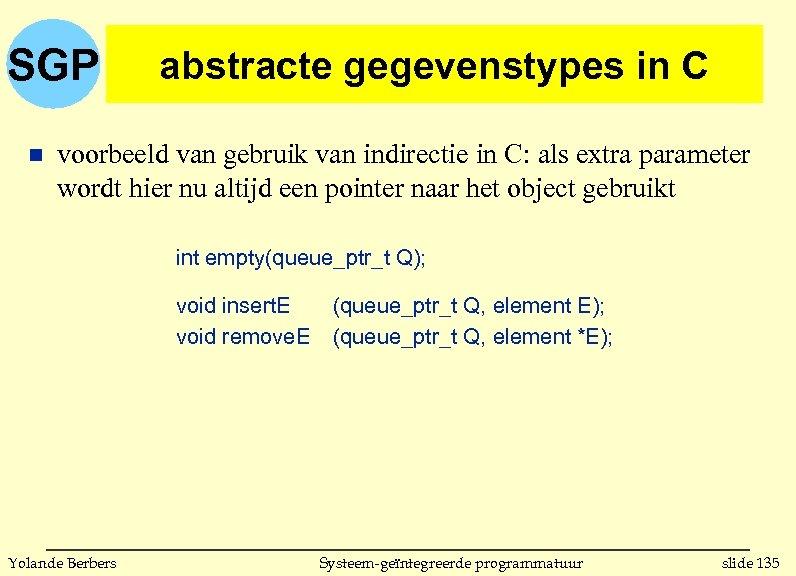 SGP n abstracte gegevenstypes in C voorbeeld van gebruik van indirectie in C: als
