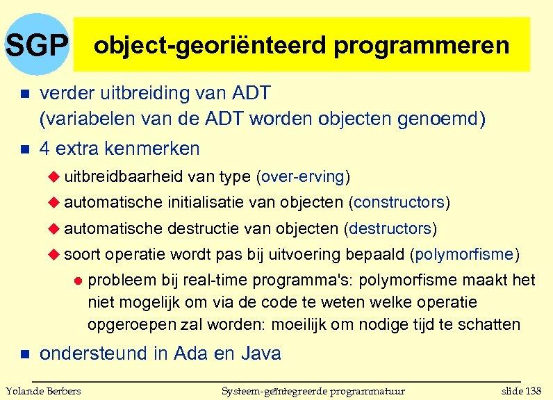 SGP object-georiënteerd programmeren n verder uitbreiding van ADT (variabelen van de ADT worden objecten