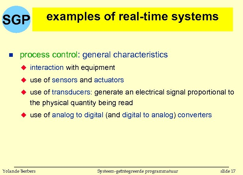 SGP n examples of real-time systems process control: general characteristics u interaction with equipment