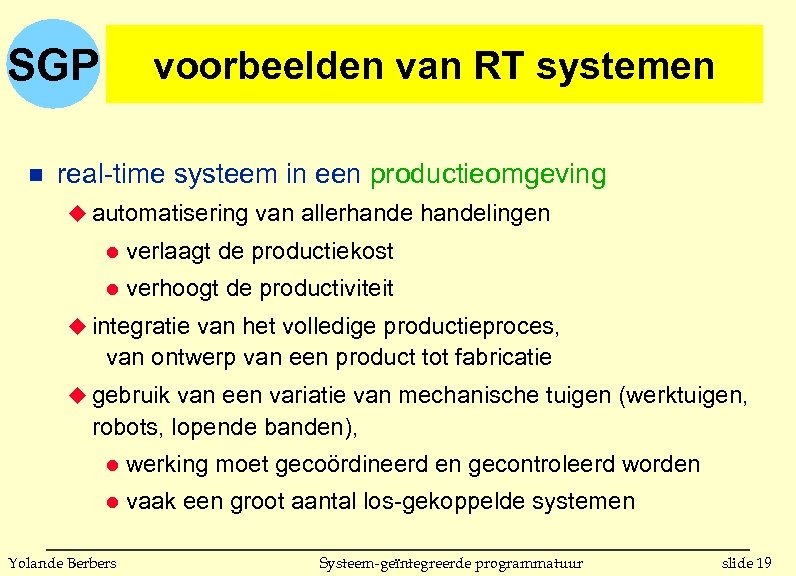 SGP n voorbeelden van RT systemen real-time systeem in een productieomgeving u automatisering van