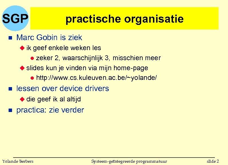 SGP n practische organisatie Marc Gobin is ziek u ik geef enkele weken les