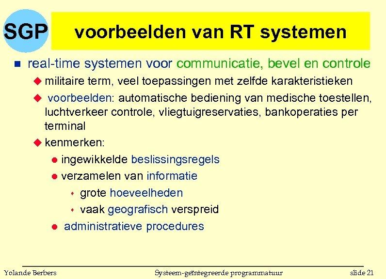 SGP n voorbeelden van RT systemen real-time systemen voor communicatie, bevel en controle u