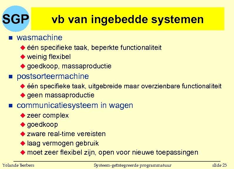 SGP n vb van ingebedde systemen wasmachine u één specifieke taak, beperkte functionaliteit u