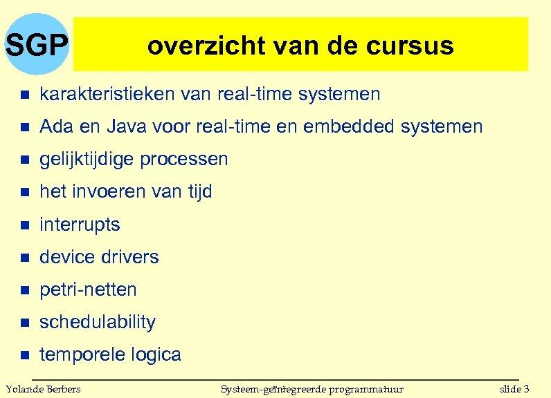SGP overzicht van de cursus n karakteristieken van real-time systemen n Ada en Java
