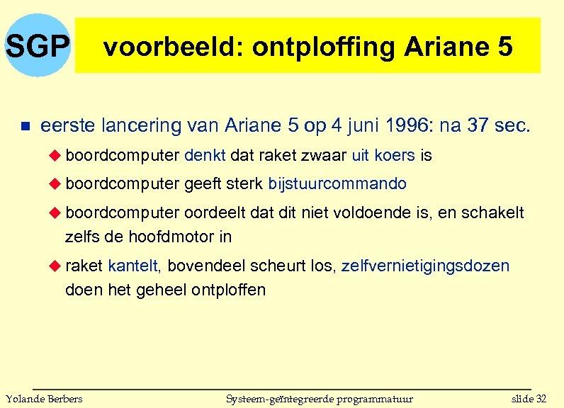 SGP n voorbeeld: ontploffing Ariane 5 eerste lancering van Ariane 5 op 4 juni