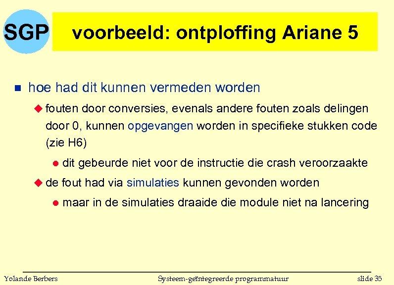 SGP n voorbeeld: ontploffing Ariane 5 hoe had dit kunnen vermeden worden u fouten
