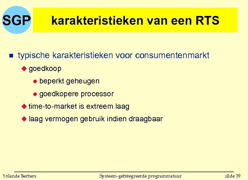 SGP n karakteristieken van een RTS typische karakteristieken voor consumentenmarkt u goedkoop l beperkt