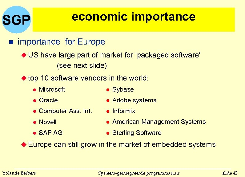 economic importance SGP n importance for Europe u US have large part of market