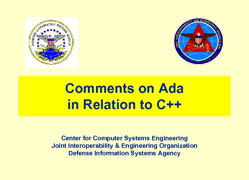 Comments on Ada in Relation to C++ Center for Computer Systems Engineering Joint Interoperability