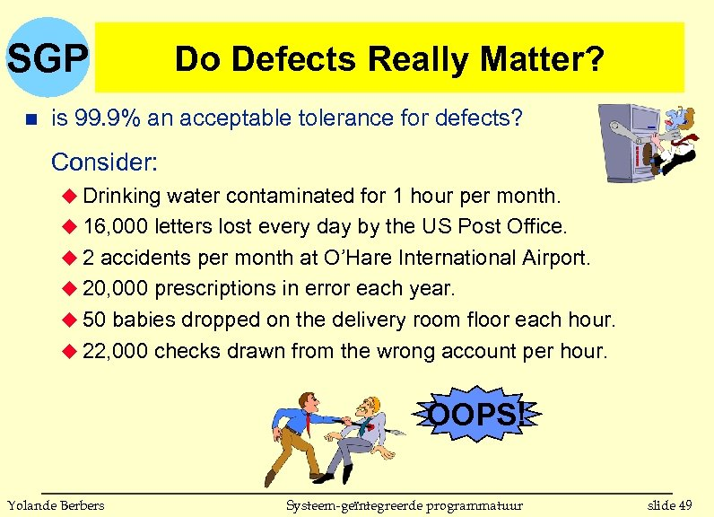 SGP n Do Defects Really Matter? is 99. 9% an acceptable tolerance for defects?