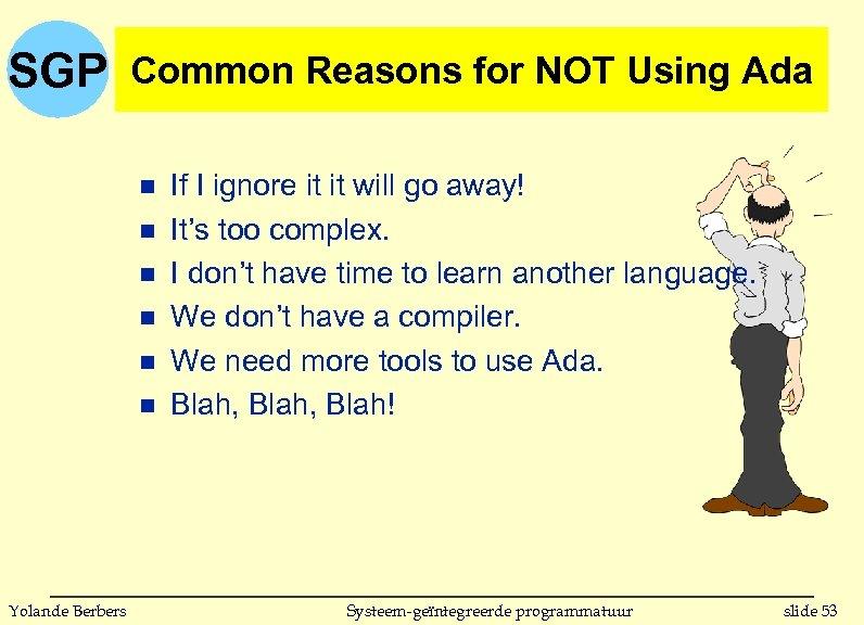 SGP Common Reasons for NOT Using Ada n n n Yolande Berbers If I