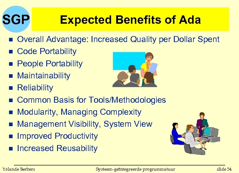 SGP n n n n n Expected Benefits of Ada Overall Advantage: Increased Quality