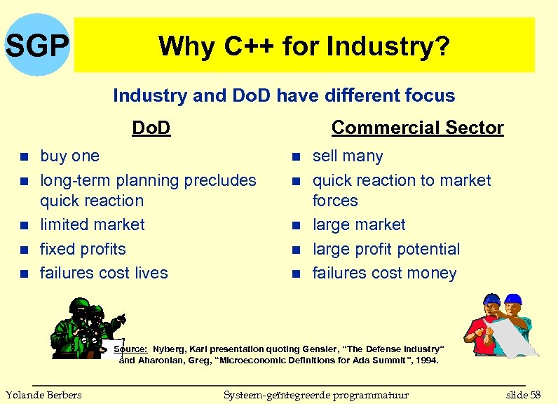 SGP Why C++ for Industry? Industry and Do. D have different focus Do. D