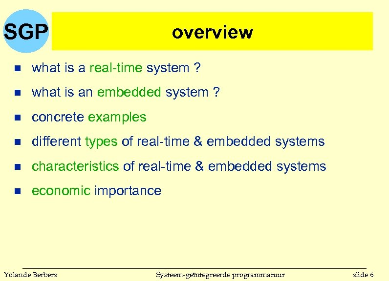 SGP overview n what is a real-time system ? n what is an embedded