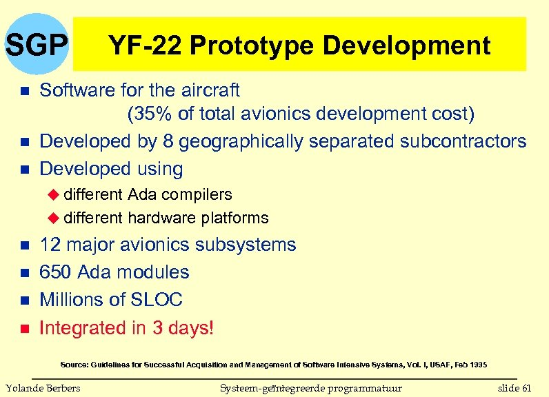 SGP n n n YF-22 Prototype Development Software for the aircraft (35% of total