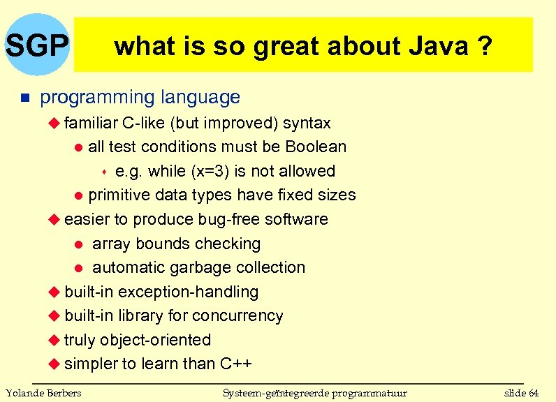 SGP n what is so great about Java ? programming language u familiar C-like