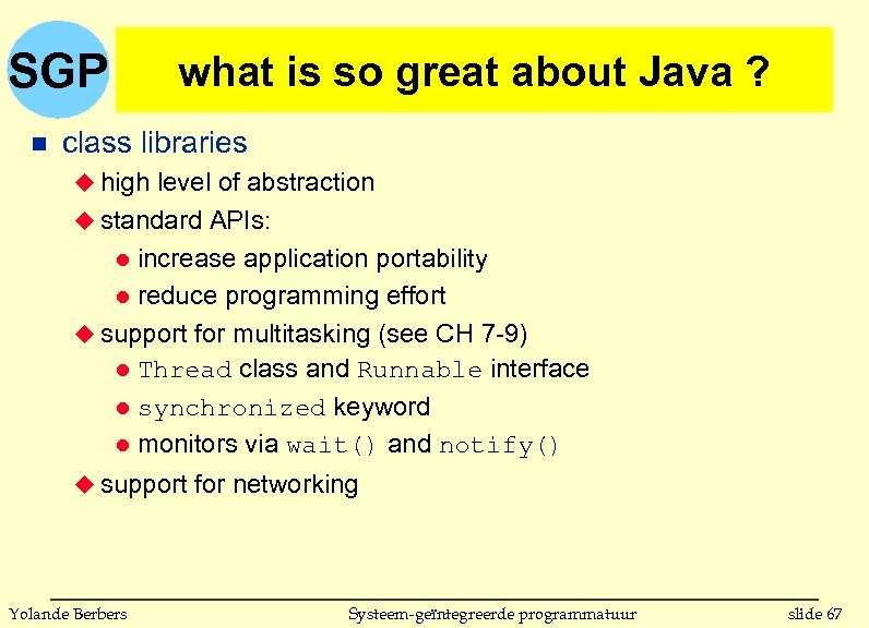 SGP n what is so great about Java ? class libraries u high level