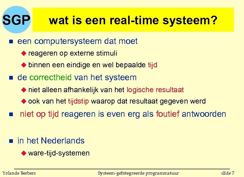 SGP n wat is een real-time systeem? een computersysteem dat moet u reageren op