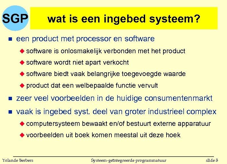 SGP n wat is een ingebed systeem? een product met processor en software u