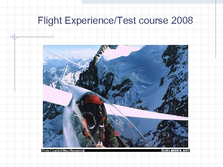 Flight Experience/Test course 2008