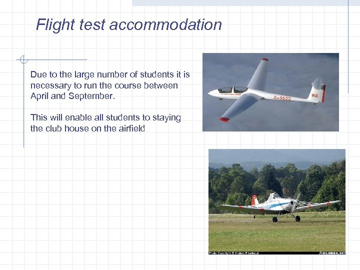 Flight test accommodation Due to the large number of students it is necessary to