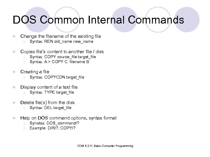 DOS Common Internal Commands l Change the filename of the existing file ¡ l