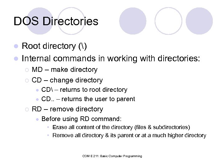 DOS Directories Root directory () l Internal commands in working with directories: l ¡