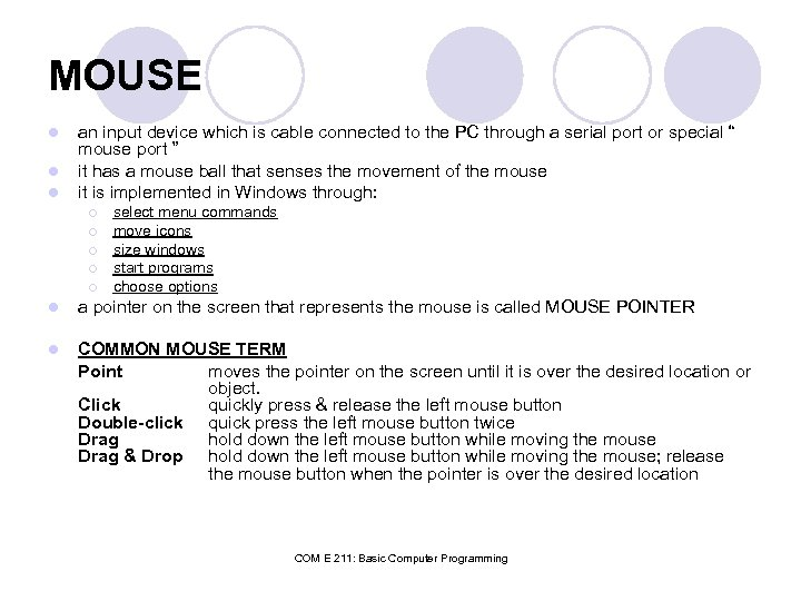 MOUSE l l l an input device which is cable connected to the PC