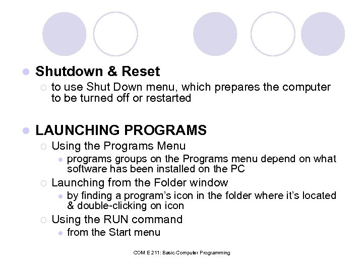l Shutdown & Reset ¡ l to use Shut Down menu, which prepares the