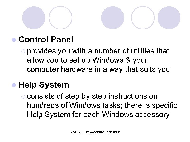 l Control Panel ¡ provides you with a number of utilities that allow you
