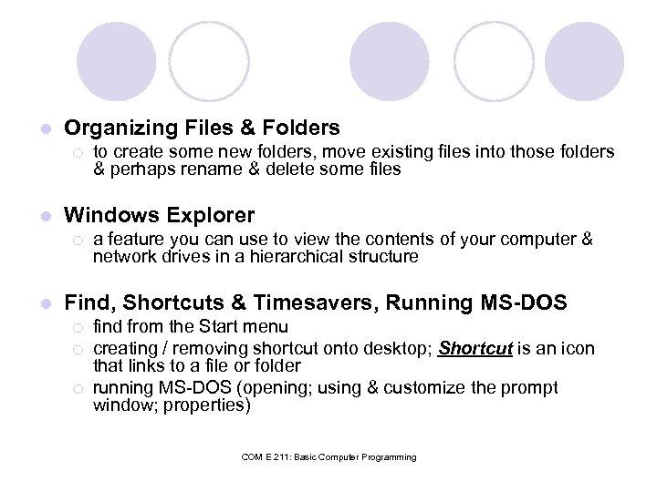 l Organizing Files & Folders ¡ l Windows Explorer ¡ l to create some