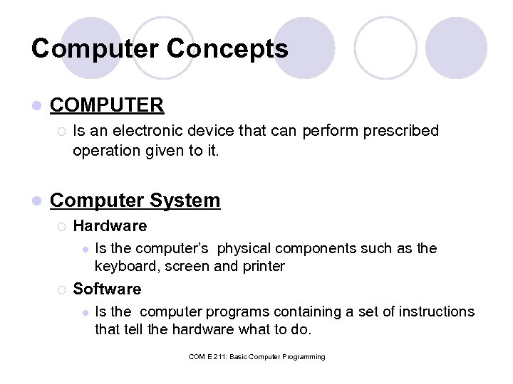 Computer Concepts l COMPUTER ¡ l Is an electronic device that can perform prescribed