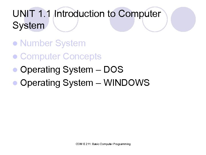 UNIT 1. 1 Introduction to Computer System l Number System l Computer Concepts l