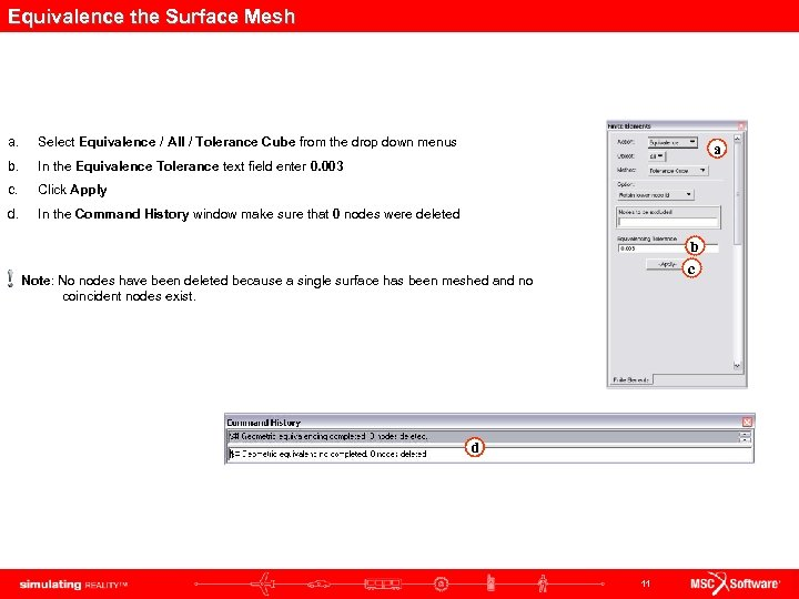Equivalence the Surface Mesh a. Select Equivalence / All / Tolerance Cube from the