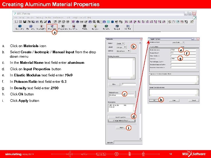 Creating Aluminum Material Properties a a. Click on Materials icon b. Select Create /